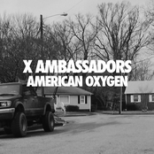 X Ambassadors: American Oxygen