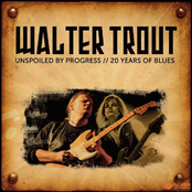 Walter Trout: Unspoiled By Progress