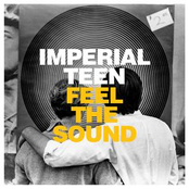Imperial Teen: Feel the Sound