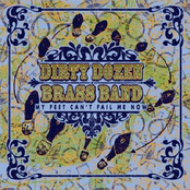 Dirty Dozen Brass Band: My Feet Can't Fail Me Now
