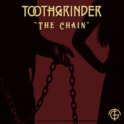 Toothgrinder: The Chain