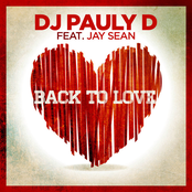DJ Pauly D: Back to Love (feat. Jay Sean)