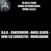 Yo No Le Paro (Remix Internacional) [feat. B.A.D., Ovni, Angel Glock & Mowlihawk]