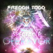 Freddy Todd: Neon Spectable Operator