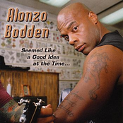 Alonzo Bodden: Seemed Like a Good Idea at the Time...