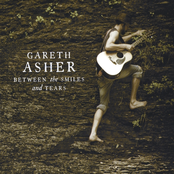 Gareth Asher: Between the Smiles and Tears