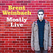Brent Weinbach: Mostly Live
