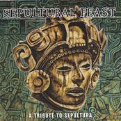 Sepultural Feast: A Tribute To Sepultura