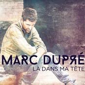 Marc Dupre: Là dans ma tête