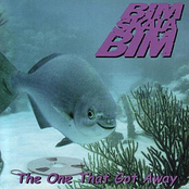 Bim Skala Bim: The One That Got Away