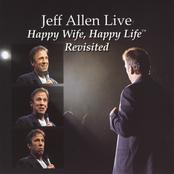 Jeff Allen: Happy Wife, Happy Life...Revisited