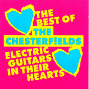 Electric Guitars In Their Hearts. The Best Of The Chesterfields