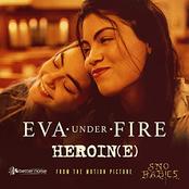 Eva Under Fire: Heroin(e)