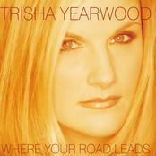 Trisha Yearwood: Where Your Road Leads