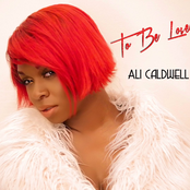 Ali Caldwell: To Be Loved