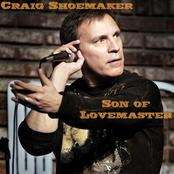Craig Shoemaker: Son of Lovemaster