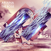 Ariana and The Rose: Survival of the Fittest (Rainer + Grimm Remix)