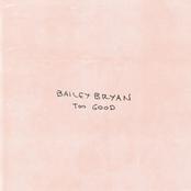 Bailey Bryan: Too Good
