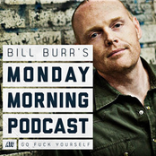 Bill Burr: Monday Morning Podcast