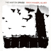 The War On Drugs: Wagonwheel Blues