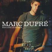 Marc Dupre: Refaire le Monde