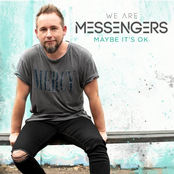We Are Messengers: Maybe It's Ok