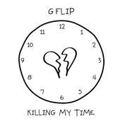 Killing My Time [Explicit]