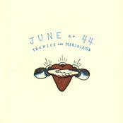 June Of 44: Tropics And Meridians