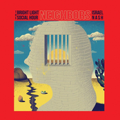 The Bright Light Social Hour: Neighbors