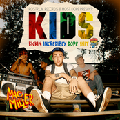 Mac Miller – K.I.D.S. (Kickin' Incredibly Dope Shit)