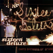 Sixteen Deluxe: Emits Showers of Sparks
