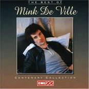 Centenary Collection: The Best of Mink DeVille