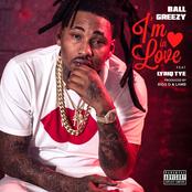 Ball Greezy: I'm In Love (feat. Lyriq Tye)