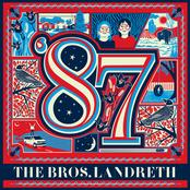 The Bros. Landreth: '87