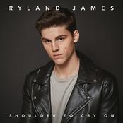 Ryland James: Shoulder To Cry On