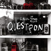Question (feat. Travis Mills)