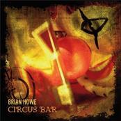 Brian Howe: Circus Bar
