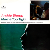 Archie Shepp: Mama Too Tight