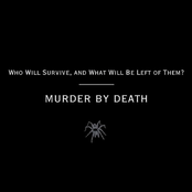 Murder By Death: Who Will Survive, and What Will Be Left of Them?