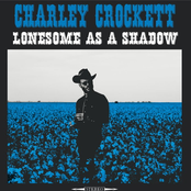 Charley Crockett: Lonesome as a Shadow