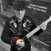 John D'Amato: Ain't No Big Deal