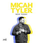 Micah Tyler: New Today