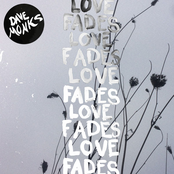 Dave Monks: Love Fades