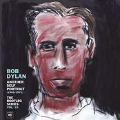 Another Self Portrait (1969-1971): The Bootleg Series Vol. 10 Sampler