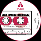 The Black Madonna: Alright This Morning