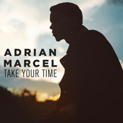 Adrian Marcel: Take Your Time