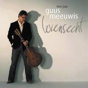 Guus Meeuwis: Tien jaar levensecht
