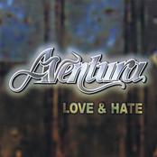Aventura: Love and Hate