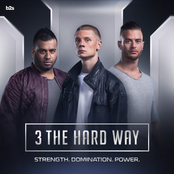 3 The Hard Way: Strength. Domination. Power.