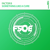 Factor B: Something Like A Cure